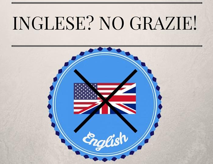 INGLESE? NO GRAZIE!